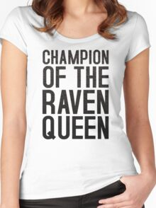 CHAMPION OF THE RAVEN QUEEN - (Black)  Women's Fitted Scoop T-Shirt