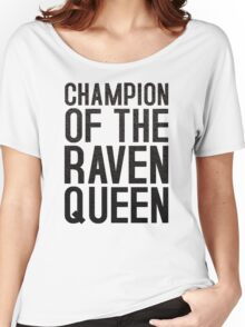 CHAMPION OF THE RAVEN QUEEN - (Black)  Women's Relaxed Fit T-Shirt