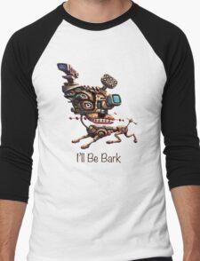 I'll Be Bark Men's Baseball ¾ T-Shirt