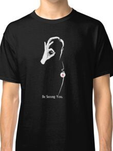 The Prisoner: Be Seeing You Classic T-Shirt