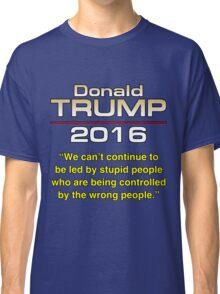 TRUMP STUPID PEOPLE Classic T-Shirt