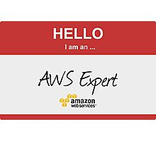 Hello I'm an AWS Expert! Photographic Print
