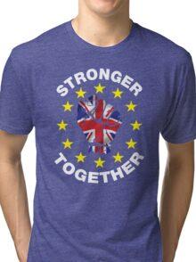 Stronger Together, UK, Brexit, Ukip T-shirt Tri-blend T-Shirt
