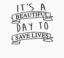 It's a beautiful day to save lives Womens Fitted T-Shirt