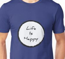 Its Always Sunny In Philadelphia - Life Is Happy Unisex T-Shirt