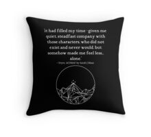 somehow made me feel less... alone Throw Pillow