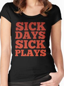 SICK DAYS 4 SICK PLAYS Women's Fitted Scoop T-Shirt