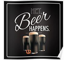 Hey beer happens design Poster