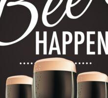 Hey beer happens design Sticker