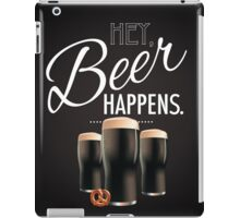 Hey beer happens design iPad Case/Skin