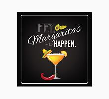 Hey Margaritas Happen Unisex T-Shirt