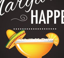 Hey Margaritas Happen Sticker