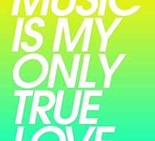 Music Is My Only True Love by DropBass