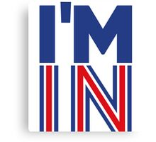 I'm In (Remain) Canvas Print