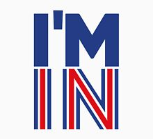 I'm In (Remain) Unisex T-Shirt