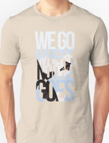 Where No One Goes Unisex T-Shirt