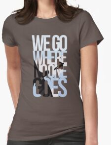 Where No One Goes Womens Fitted T-Shirt