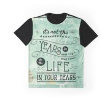 Life in Your Years by Jan Marvin Graphic T-Shirt