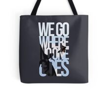 Where No One Goes Tote Bag