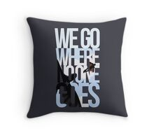 Where No One Goes Throw Pillow