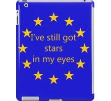 I've still got stars in my eyes, EU iPad Case/Skin