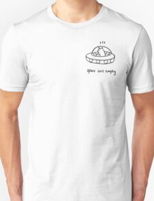 space isn't empty Unisex T-Shirt
