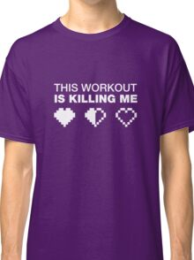 This Workout Is Killing Me, Funny Weight Lifting T-shirt for Gamers Classic T-Shirt