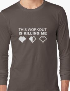 This Workout Is Killing Me, Funny Weight Lifting T-shirt for Gamers Long Sleeve T-Shirt