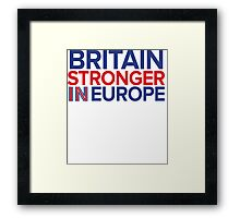 Britain Stronger in Europe Framed Print