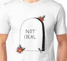 Not Ideal Unisex T-Shirt