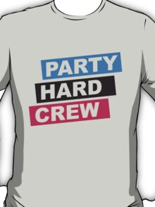 Party Hard Crew T-Shirt