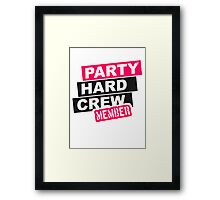 Party Hard Crew Framed Print
