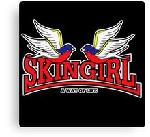 "SKINGIRL "" A WAY OF LIFE "" 001 Canvas Print"