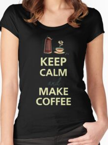 Keep Calm and Make Coffee Women's Fitted Scoop T-Shirt