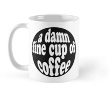 a damn fine cup of coffee Mug