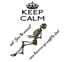Seize The Moment Skeleton Buffy Quote Bones Photographic Print