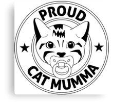Proud Cat Mumma Canvas Print