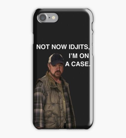 Supernatural - Bobby Singer - Not now Idjits, I'm on a case - Phone case  iPhone Case/Skin