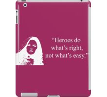 Heroes Do What's Right (in White) iPad Case/Skin
