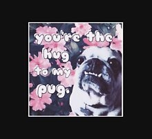 The Hug to My Pug Unisex T-Shirt