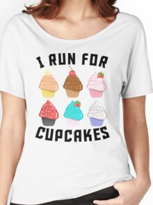 I Run For Cupcakes Women's Relaxed Fit T-Shirt