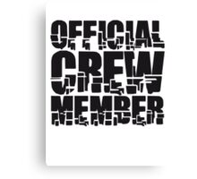 Official Crew Member Canvas Print