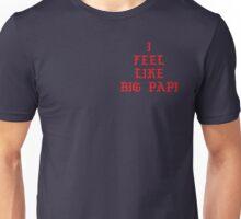 I FEEL LIKE BIG PAPI Unisex T-Shirt