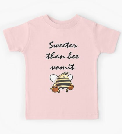 Sweeter Than Bee Vomit Kids Clothes