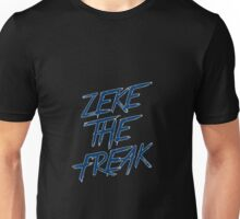 Zeke The Freak  Unisex T-Shirt