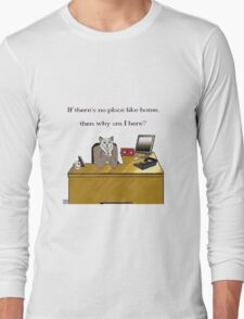 Why Am I Here? Long Sleeve T-Shirt