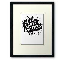 Lets Party Bitches Graffiti Design Framed Print