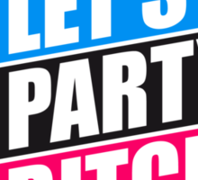 Cool Lets Party Bitches Logo Design Sticker