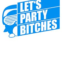 Cool Lets Party Bitches Logo Design by Style-O-Mat