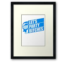 Cool Lets Party Bitches Logo Design Framed Print